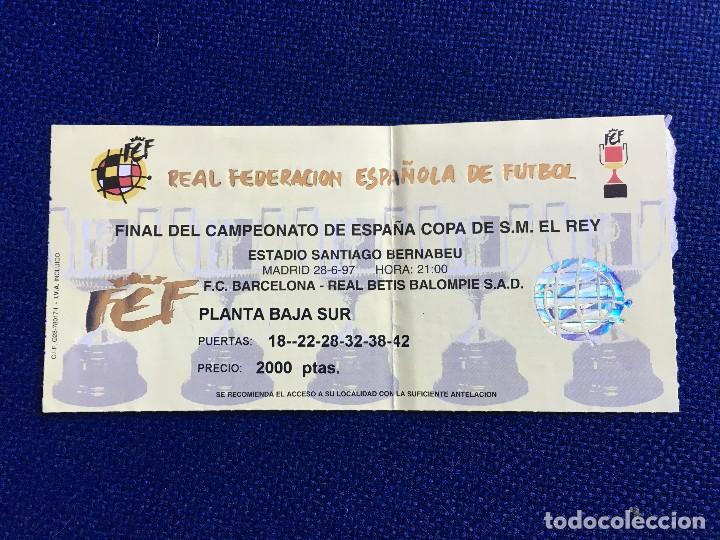 R4293 ENTRADA TICKET FINAL COPA DEL REY 1997 REAL BETIS BARCELONA (Coleccionismo Deportivo - Documentos de Deportes - Entradas de Fútbol)