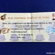 Coleccionismo deportivo: R4293 ENTRADA TICKET FINAL COPA DEL REY 1997 REAL BETIS BARCELONA. Lote 118943187