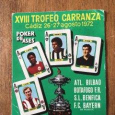 Coleccionismo deportivo: CJ382 XVIII TROFEO CARRANZA ATHLETIC BILBAO BOTAFOGO BENFICA BAYERN MUNCHEN 1972 OSBORNE. Lote 120239763