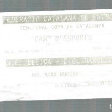 Collectionnisme sportif: ENTRADA DE FUTBOL - SEMIFINAL COPA CATALUNYA 1999 - LLEIDA - F.C. BARCELONA - CAMP D'ESPORTS. Lote 120393983