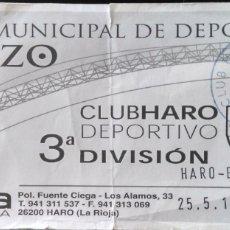 Coleccionismo deportivo: ENTRADA HARO DEPORTIVO VS BADAJOZ. Lote 120707578