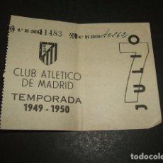 Coleccionismo deportivo: CLUB ATLETICO MADRID ENTRADA FUTBOL SOCIO JULIO TEMPORADA 1949-1950 RARA . Lote 121479375