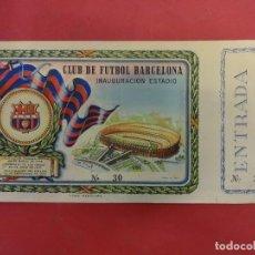 Coleccionismo deportivo: CF BARCELONA. ENTRADA INAUGURACION ESTADIO. CONSERVA MATRIZ.. Lote 122531631