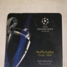 Coleccionismo deportivo: ENTRADA FINAL CHAMPIONS LEAGUE 2004 GELSENKIRCHEN FC OPORTO PORTO 3 AS MÓNACO 0. Lote 124326015
