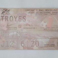 Coleccionismo deportivo: ENTRADA PSG - TROYES (FRANCIA / LIGA FRANCESA) 21/12/00. Lote 124416355