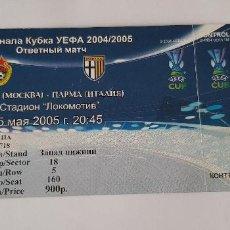 Coleccionismo deportivo: ENTRADA FÚTBOL CSKA MOSCÚ - PARMA (SEMIFINAL UEFA CUP 2004/2005). Lote 124417599