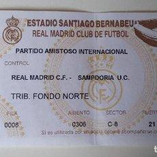 Coleccionismo deportivo: ENTRADA PARTIDO AMISTOSO - ESTADIO SANTIAGO BERNABEU - REAL MADRID - SAMPDORIA. Lote 125028511