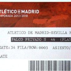 Coleccionismo deportivo: ENTRADA TICKET - ATLETICO DE MADRID SEVILLA F.C. - COPA DEL REY 17 18 - PALCO PRIVADO Nº 46 WANDA. Lote 126582040