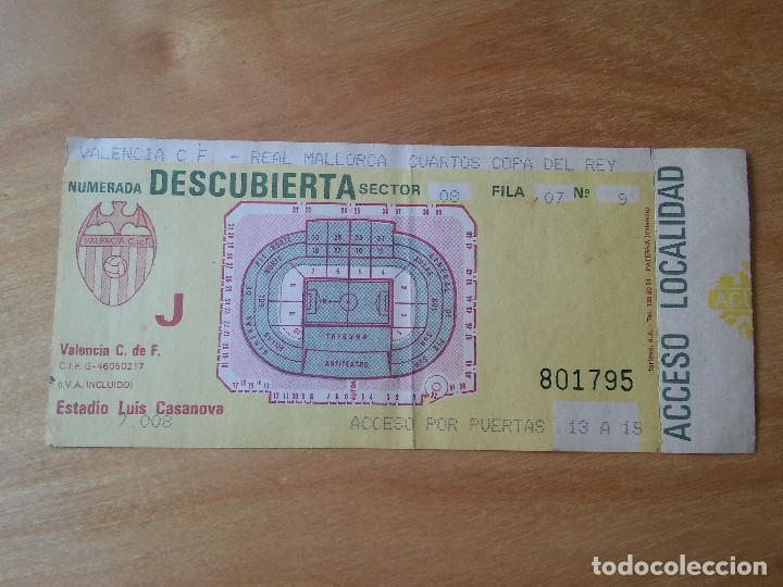 ENTRADA CUARTOS DE FINAL COPA DEL REY (IDA) 1990 1991- VALENCIA 1- MALLORCA  0 - (SIN CORTAR)