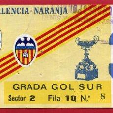 Coleccionismo deportivo: ENTRADA FUTBOL, VIII TROFEO VALENCIA NARANJA , ORIGINAL , EF3823. Lote 128469551