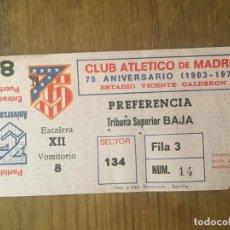 Coleccionismo deportivo: ENTRADA TICKET FUTBOL 75 ANIVERSARIO ATLETICO MADRID 0-3 BRASIL 1978. Lote 130916968