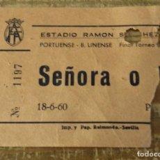 Coleccionismo deportivo: SEVILLA,1960, TROFEO RAMON SANCHEZ PIZJUAN,ENTRADA PARTIDO PORTUENSE-BALOMPEDICA LINENSE. Lote 130957748