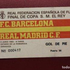 Coleccionismo deportivo: ENTRADA FINAL COPA DEL REY, F.C.BARCELONA-REAL MADRID C.F., 4 JUNIO 1983. Lote 131164916
