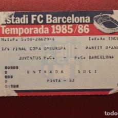 Coleccionismo deportivo: ENTRADA 1/4 FINAL COPA D'EUROPA, JUVENTUS F.C. - F.C. BARCELONA, 1985 - 1986. Lote 131235863