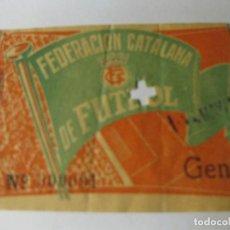 Coleccionismo deportivo: ANTIGUA ENTRADA FEDERACION CATALANA DE FUTBOL . GENERALAÑOS 50 . Lote 131302855