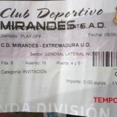 Coleccionismo deportivo: ENTRADA CD MIRANDES VS EXTREMADURA UD. PLAY OFF A 2A. Lote 132310910