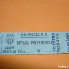 Coleccionismo deportivo: ENTRADA CAMPO MESTALLA VALENCIA F. C. BUTACA PREFERENCIA TRIBUNA - LEER INTERIOR. Lote 133254162