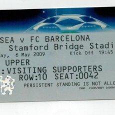 Coleccionismo deportivo: ENTRADA CHELSEA - F.C. BARCELONA - SEMIFINAL CHAMPIONS LEAGUE - 6 MAYO 2009 - GOL INIESTA -. Lote 134370106