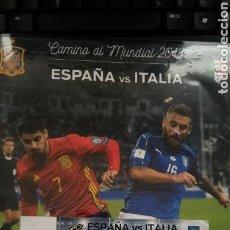 Coleccionismo deportivo: ENTRADA Y PROGRAMA A TODO COLOR ESPAÑA ITALIA 2017. Lote 136513445
