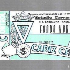 Coleccionismo deportivo: ENTRADA. RAMON DE CARRANZA. CADIZ C.F. FONDO NORTE. FC BARCELONA - CADIZ. 1º DIVISION. Lote 140388362