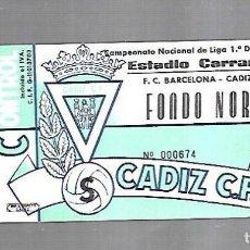 Coleccionismo deportivo: ENTRADA. RAMON DE CARRANZA. CADIZ C.F. FONDO NORTE. FC BARCELONA - CADIZ. 1º DIVISION. Lote 140388386