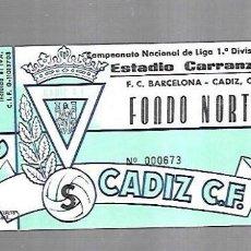 Coleccionismo deportivo: ENTRADA. RAMON DE CARRANZA. CADIZ C.F. FONDO NORTE. FC BARCELONA - CADIZ. 1º DIVISION. Lote 140388406