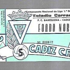 Coleccionismo deportivo: ENTRADA. RAMON DE CARRANZA. CADIZ C.F. FONDO NORTE. FC BARCELONA - CADIZ. 1º DIVISION. Lote 140388426