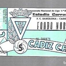 Coleccionismo deportivo: ENTRADA. RAMON DE CARRANZA. CADIZ C.F. FONDO NORTE. FC BARCELONA - CADIZ. 1º DIVISION. Lote 140388442