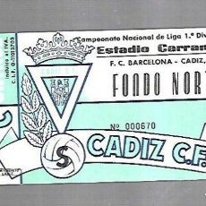 Coleccionismo deportivo: ENTRADA. RAMON DE CARRANZA. CADIZ C.F. FONDO NORTE. FC BARCELONA - CADIZ. 1º DIVISION. Lote 140388462
