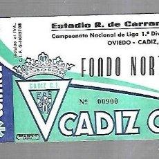 Coleccionismo deportivo: ENTRADA. RAMON DE CARRANZA. CADIZ C.F. FONDO NORTE. OVIEDO - CADIZ. 1º DIVISION. Lote 140388498