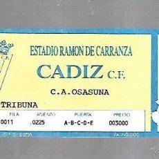 Coleccionismo deportivo: ENTRADA. RAMON DE CARRANZA. CADIZ C.F. OSASUNA. TRIBUNA.. Lote 140388534