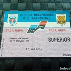 Coleccionismo deportivo: TICKET ENTRADA BELENENSES V BARCELONA UEFA CUP 1987 1988. Lote 141240922