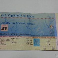 Coleccionismo deportivo: EXCEPCIONAL ENTRADA DE LA EURO 2000. INOLVIDABLE PARTIDO YUGOSLAVIA ESPAÑA 3-4. Lote 141448278