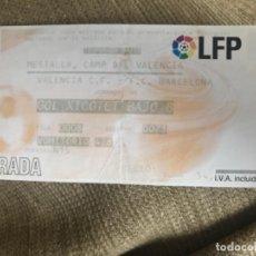 Coleccionismo deportivo: ENTRADA LIGA FÚTBOL PROFESIONAL VALENCIA BARCELONA . Lote 142321722