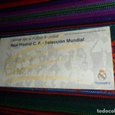 Coleccionismo deportivo: ENTRADA HOMENAJE AL FÚTBOL MUNDIAL REAL MADRID C.F. SELECCIÓN MUNDIAL. REGALO ATHLETIC DE BILBAO.. Lote 142421290
