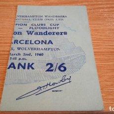 Coleccionismo deportivo: TICKET ENTRADA WOLVERHAMPTON WANDERERS V BARCELONA COPA EUROPA 1959 1960 1/4 FINAL. Lote 143311654