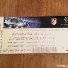 Coleccionismo deportivo: R5009 ENTRADA TICKET FUTBOL ATLETICO MADRID CHELSEA UEFA CHAMPIONS LEAGUE 2013 2014. Lote 143572866