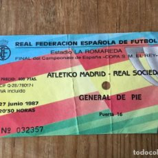 Coleccionismo deportivo: R5015 ENTRADA TICKET FINAL COPA DEL REY 1987 REAL SOCIEDAD ATLETICO MADRID LA ROMAREDA . Lote 143577034