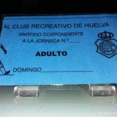 Coleccionismo deportivo: ENTRADA RECREATIVO DE HUELVA. Lote 143704582