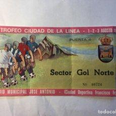 Coleccionismo deportivo: ENTRADA VI TROFEO CIUDAD DE LA LÍNEA,1975.. Lote 144101933