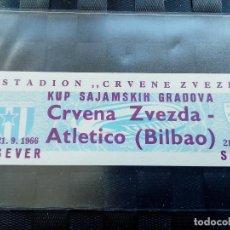 Coleccionismo deportivo: ENTRADA TICKET ESTRELLA ROJA V ATHLETIC BILBAO COPA FERIAS UEFA 1966 1967. Lote 145531342
