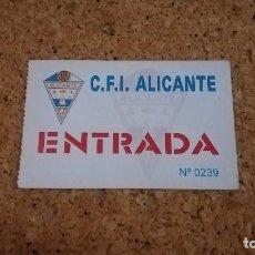 Coleccionismo deportivo: ENTRADA C.F.I. ALICANTE. Lote 147624086