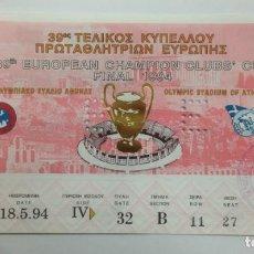 Coleccionismo deportivo: ENTRADA FINAL SIN CORTAR NI DOBLAR 39 FINAL COPA DE EUROPA 1994 ATENAS F.C BARCELONA- MILAN. Lote 148182750