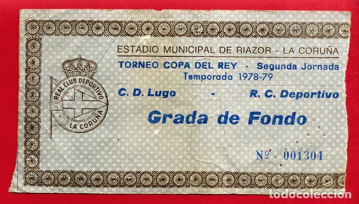 ENTRADA DE FUTBOL , COPA DEL REY 1978 79 , LUGO DEPORTIVO CORUÑA , ORIGINAL , ET3924 (Coleccionismo Deportivo - Documentos de Deportes - Entradas de Fútbol)