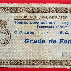Coleccionismo deportivo: ENTRADA DE FUTBOL , COPA DEL REY 1978 79 , LUGO DEPORTIVO CORUÑA , ORIGINAL , ET3924. Lote 152718492
