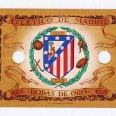 Coleccionismo deportivo: ATLÉTICO DE MADRID BODAS DE ORO 1955 ENTRADA ESTADIO METROPOLITANO TRIBUNA DESCUBIERTA. PLANCHA. Lote 150689606