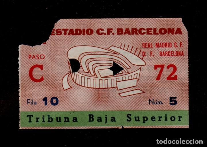 0271 - REAL MADRID C.F. - C.F. BARCELONA ENTRADA ESTADIO C.F. BARCELONA TRIBUNA BAJA SUPERIOR - FIL (Coleccionismo Deportivo - Documentos de Deportes - Entradas de Fútbol)