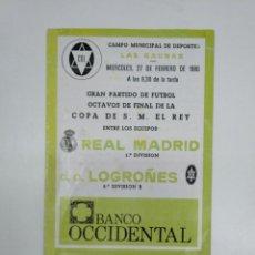 Coleccionismo deportivo: FOLLETO PREVIA DE PARTIDO REAL MADRID LOGROÑES. LAS GAUNAS COPA DEL REY 27 FEBRERO 1980. TDKR35. Lote 150950554