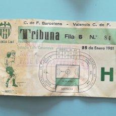 Coleccionismo deportivo: ENTRADA FÚTBOL 1981 LUÍS CASANOVA BARCELONA VALENCIA . Lote 150978250