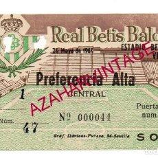 Coleccionismo deportivo: 1964, ENTRADA COPA DEL GENERALISIMO, CUARTOS DE FINAL, REAL BETIS BALOMPIE, VALENCIA,C.F.. Lote 151032754